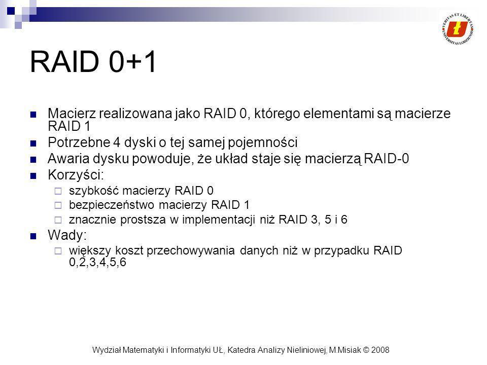 RAID 0+1 Macierz realizowana jako RAID 0, którego elementami są macierze RAID 1. Potrzebne 4 dyski o tej samej pojemności.