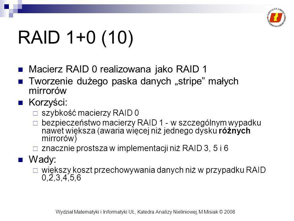 RAID 1+0 (10) Macierz RAID 0 realizowana jako RAID 1