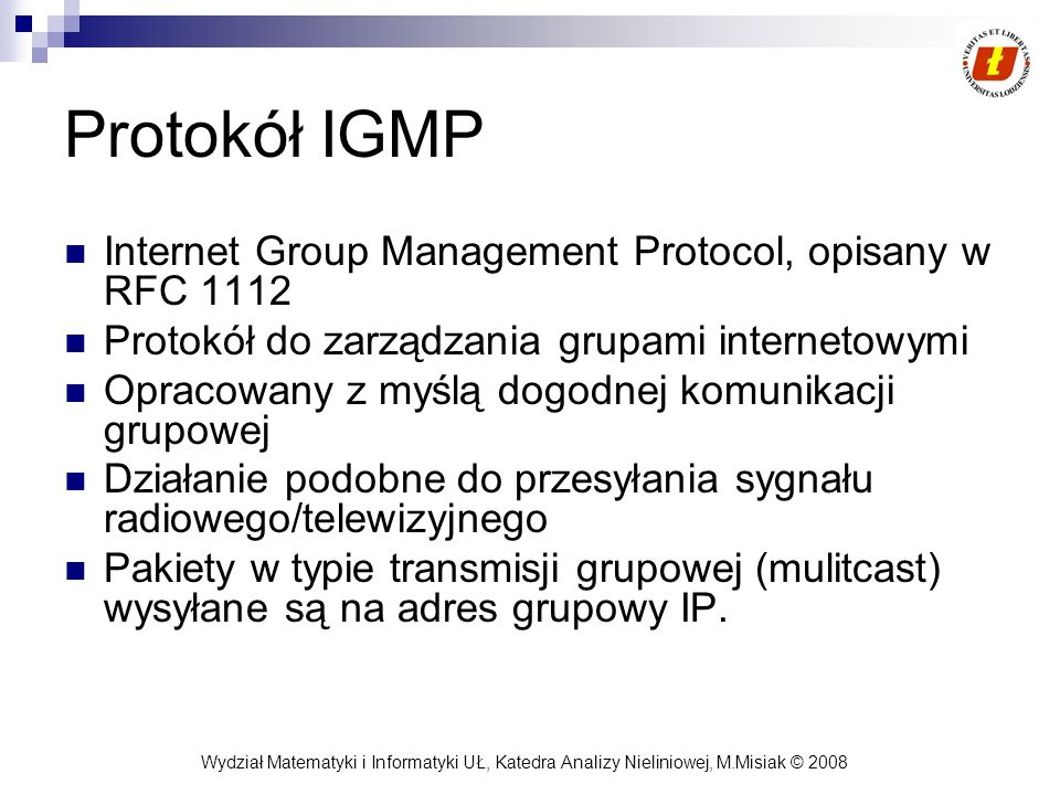 Protokół IGMP Internet Group Management Protocol, opisany w RFC 1112