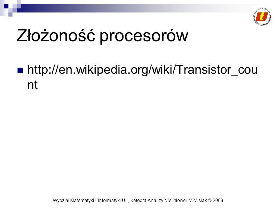 Złożoność procesorów http://en.wikipedia.org/wiki/Transistor_count