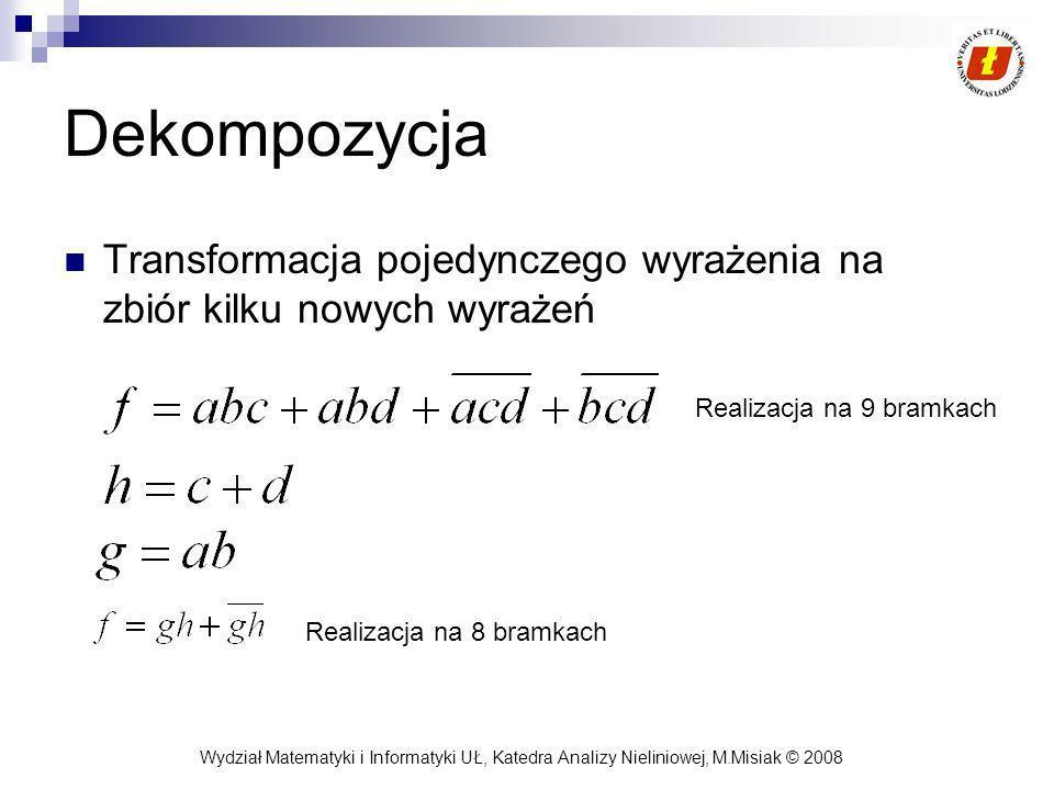Dekompozycja Transformacja pojedynczego wyrażenia na zbiór kilku nowych wyrażeń. Realizacja na 9 bramkach.