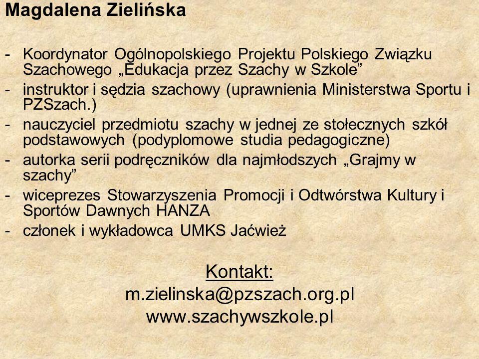 Magdalena Zielińska Kontakt: m.zielinska@pzszach.org.pl