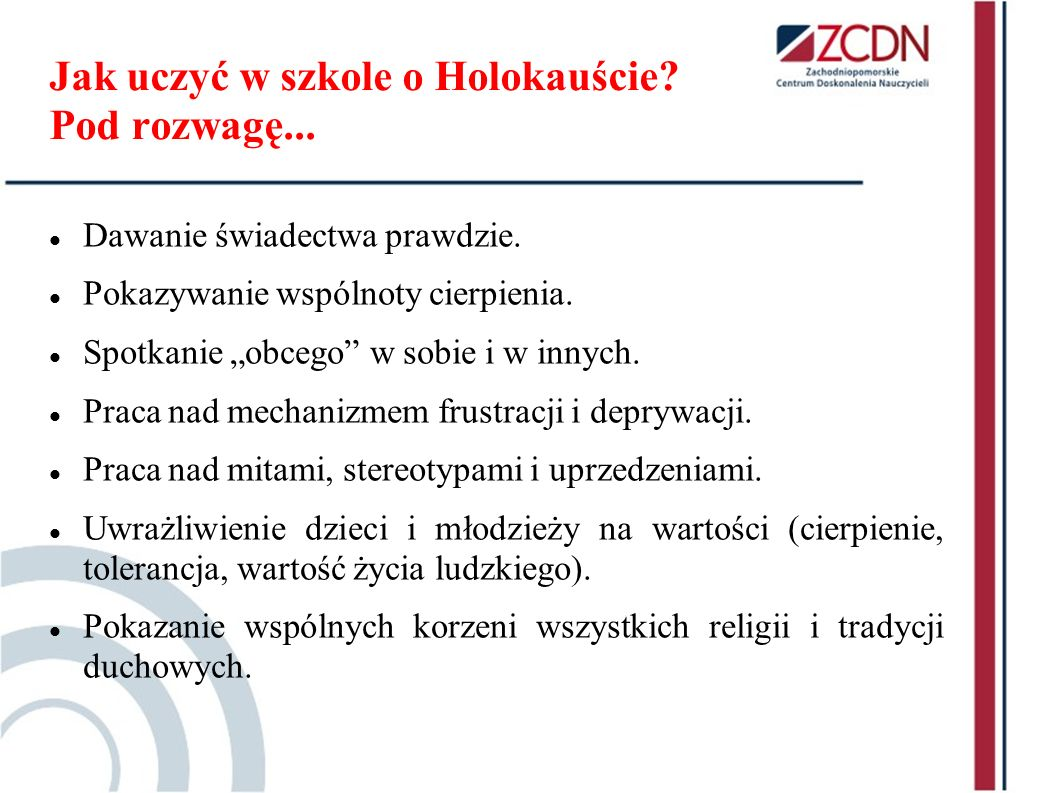 Jak uczyć w szkole o Holokauście Pod rozwagę...