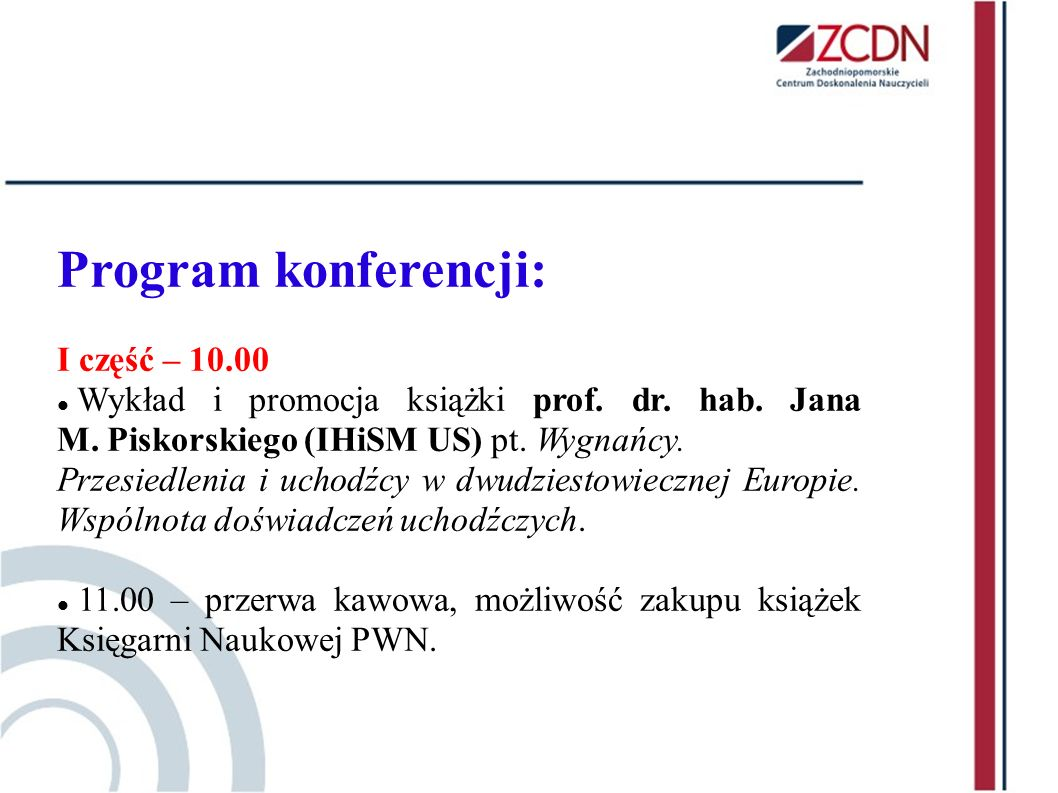 Program konferencji: I część – 10.00