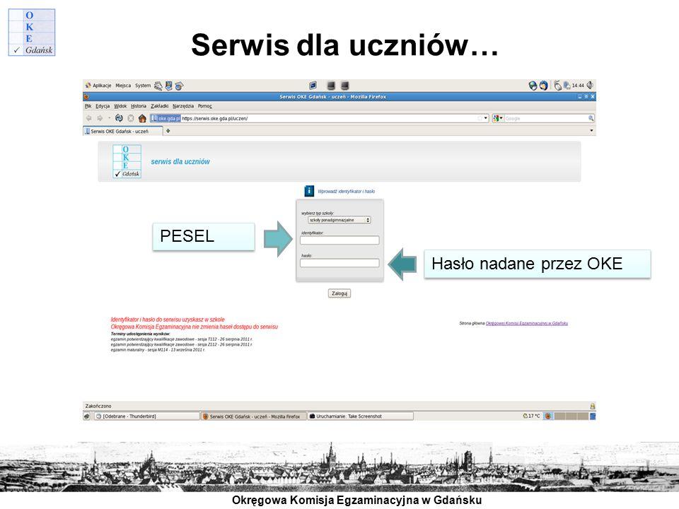 Serwis dla uczniów… PESEL Hasło nadane przez OKE