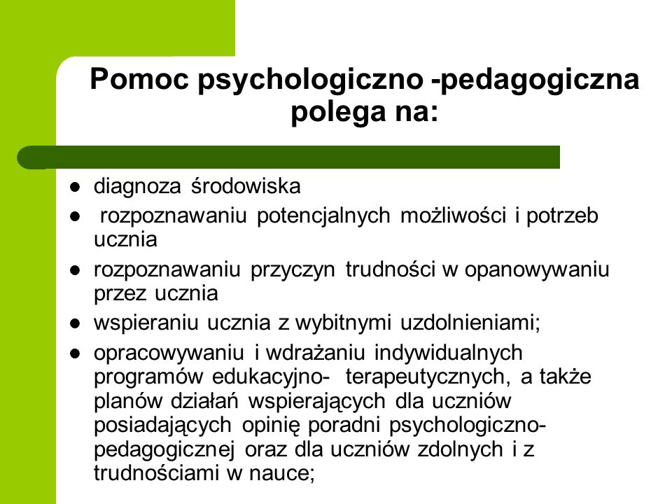 Pomoc psychologiczno -pedagogiczna polega na: