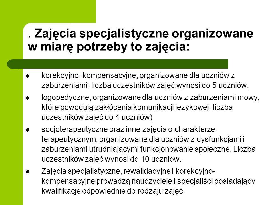 . Zajęcia specjalistyczne organizowane w miarę potrzeby to zajęcia: