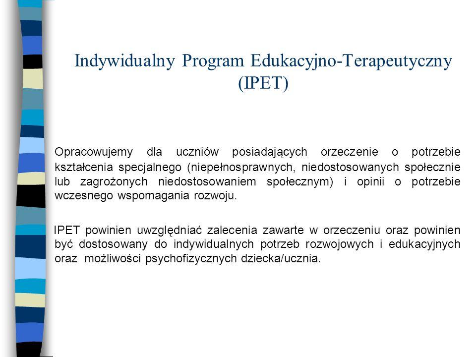 Indywidualny Program Edukacyjno-Terapeutyczny (IPET)