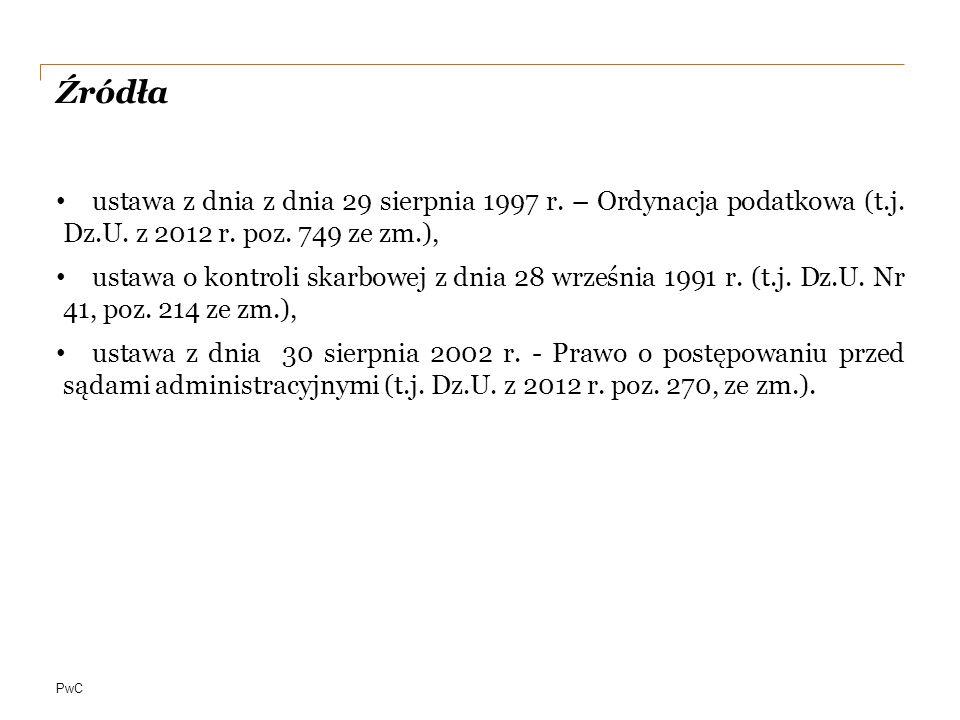 Źródła ustawa z dnia z dnia 29 sierpnia 1997 r. – Ordynacja podatkowa (t.j. Dz.U. z 2012 r. poz. 749 ze zm.),