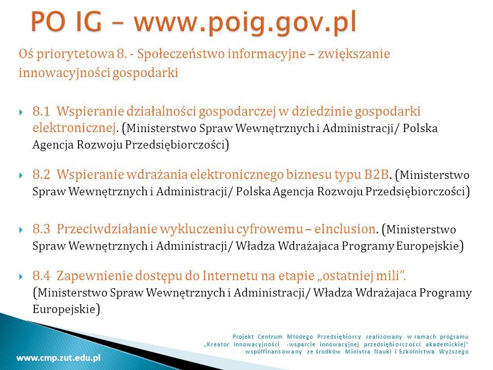 PO IG – www.poig.gov.pl Oś priorytetowa 8. - Społeczeństwo informacyjne – zwiększanie. innowacyjności gospodarki.