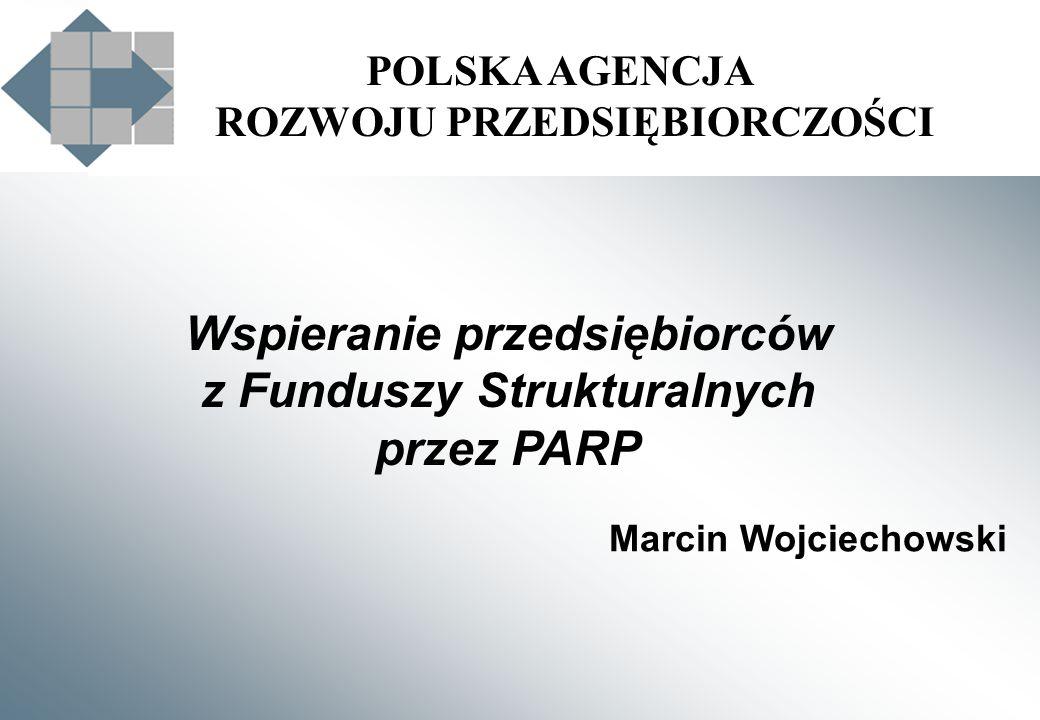 Wspieranie przedsiębiorców z Funduszy Strukturalnych przez PARP