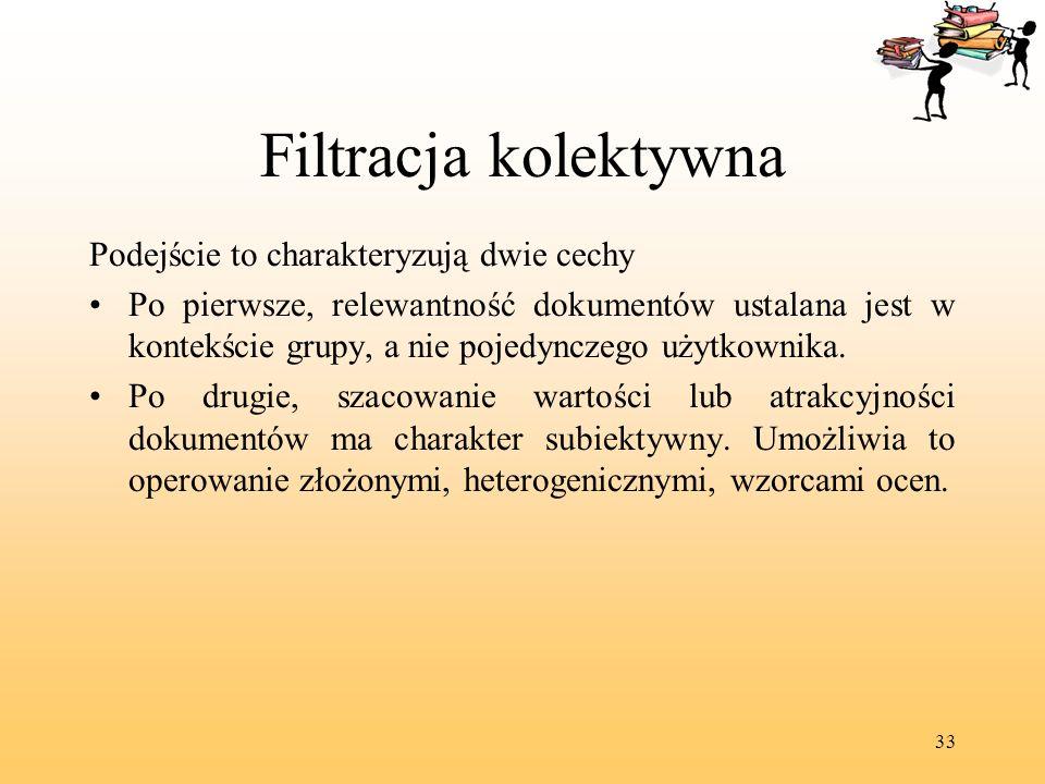 Filtracja kolektywna Podejście to charakteryzują dwie cechy