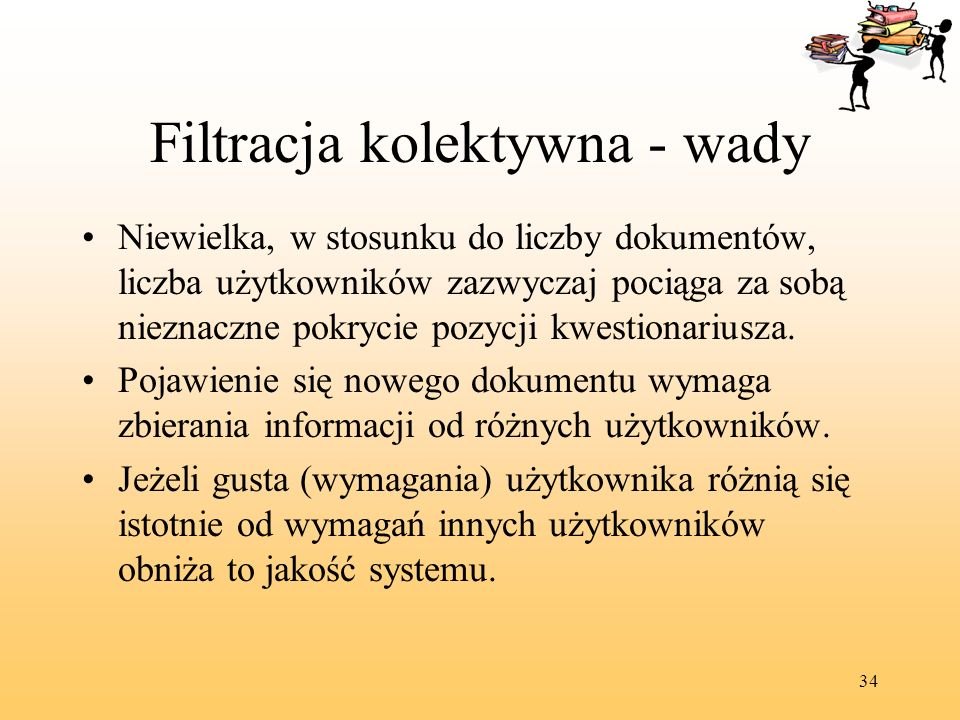 Filtracja kolektywna - wady
