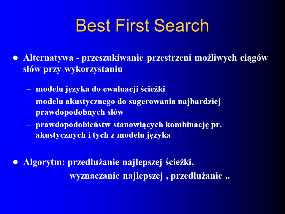 Best First SearchAlternatywa - przeszukiwanie przestrzeni możliwych ciągów słów przy wykorzystaniu.