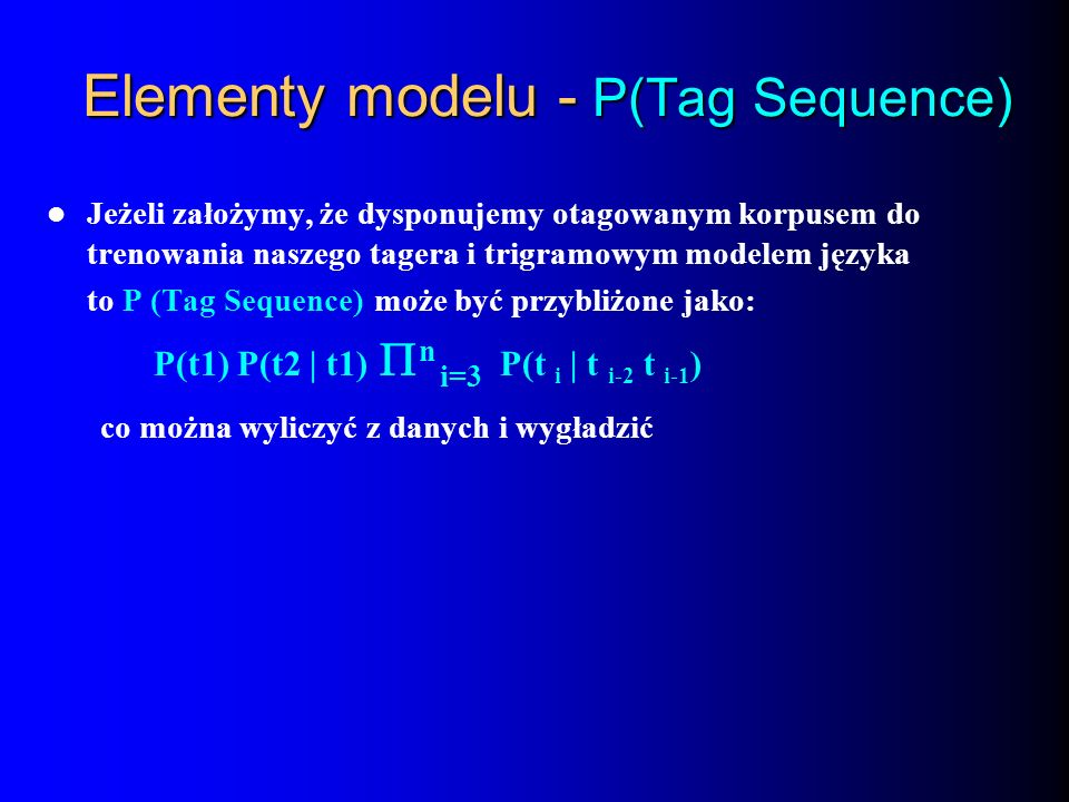 Elementy modelu - P(Tag Sequence)