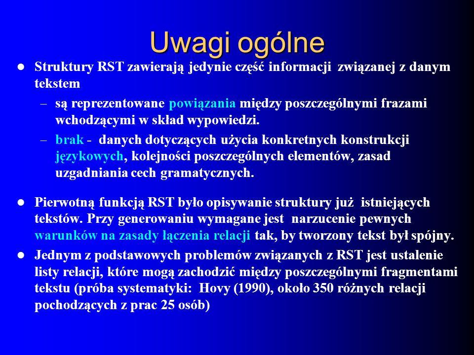 Uwagi ogólne Struktury RST zawierają jedynie część informacji związanej z danym tekstem.