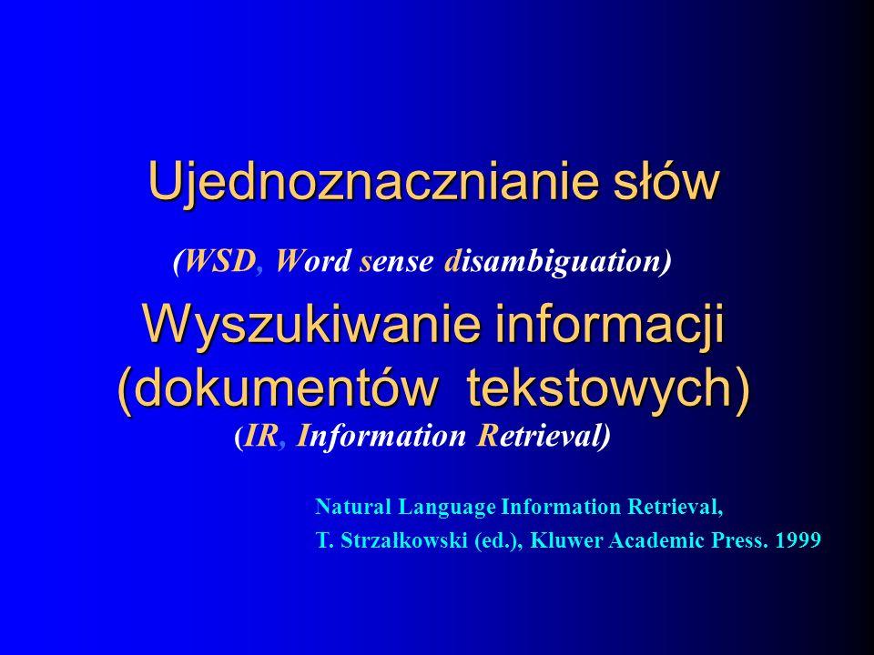 Ujednoznacznianie słów Wyszukiwanie informacji (dokumentów tekstowych)