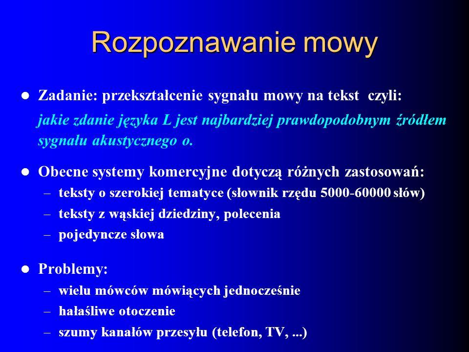Rozpoznawanie mowy Zadanie: przekształcenie sygnału mowy na tekst czyli: