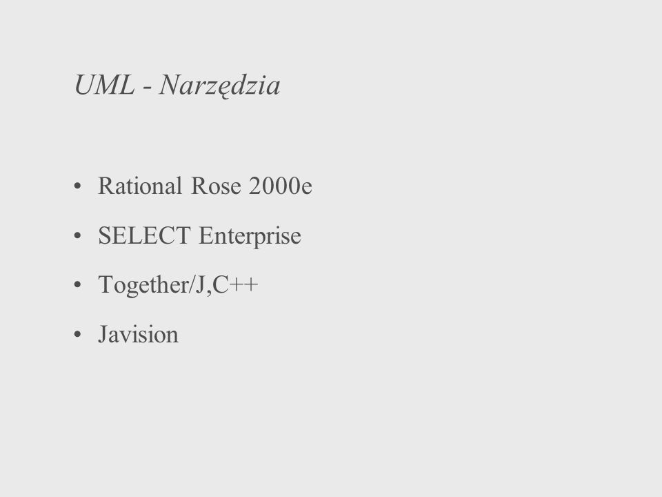 UML - Narzędzia Rational Rose 2000e SELECT Enterprise Together/J,C++