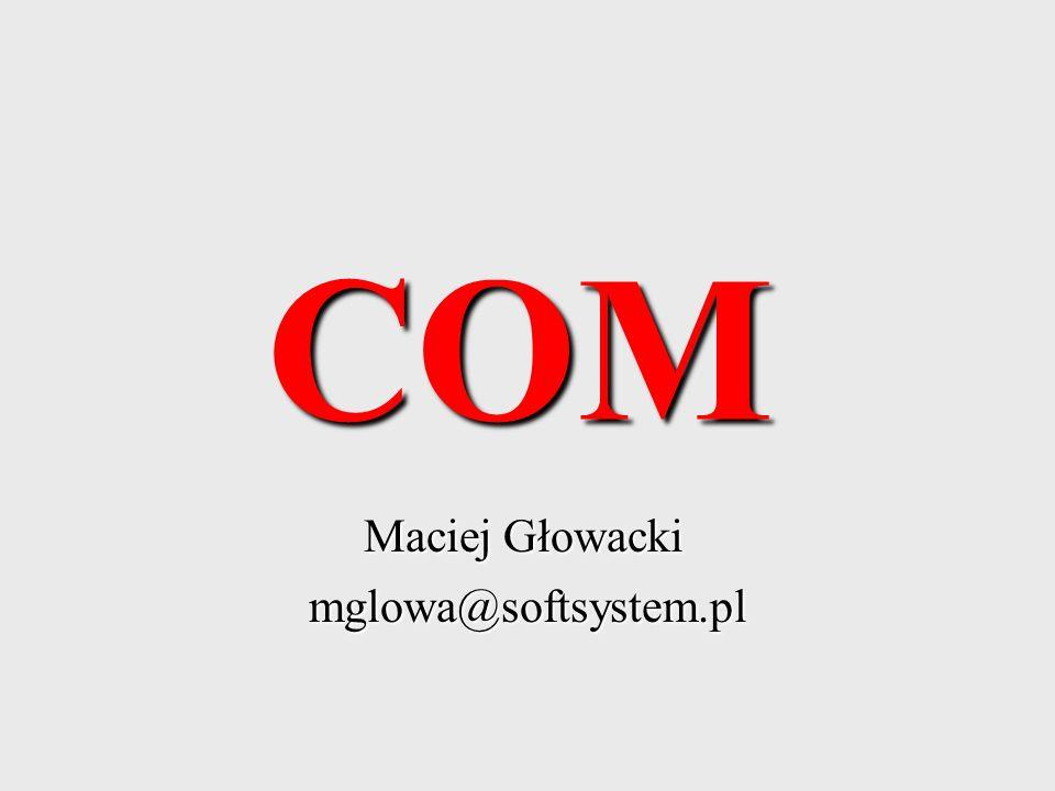 COM Maciej Głowacki mglowa@softsystem.pl