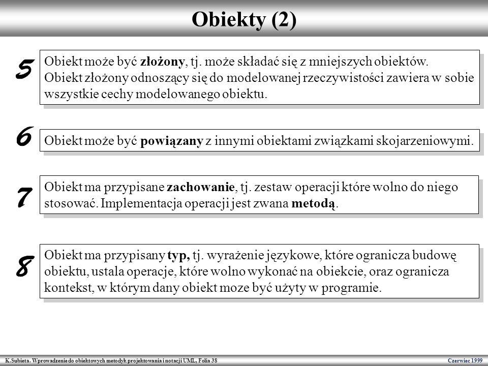 Obiekty (2) Obiekt może być złożony, tj. może składać się z mniejszych obiektów.