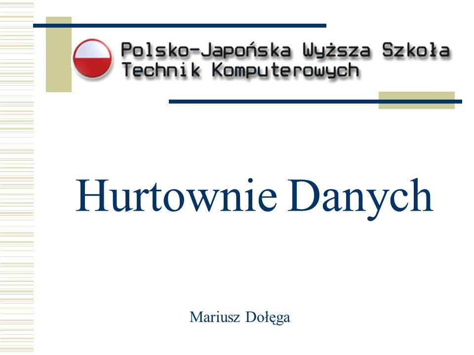 Hurtownie Danych Mariusz Dołęga