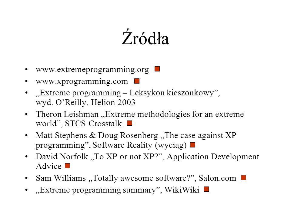 Źródła www.extremeprogramming.org www.xprogramming.com
