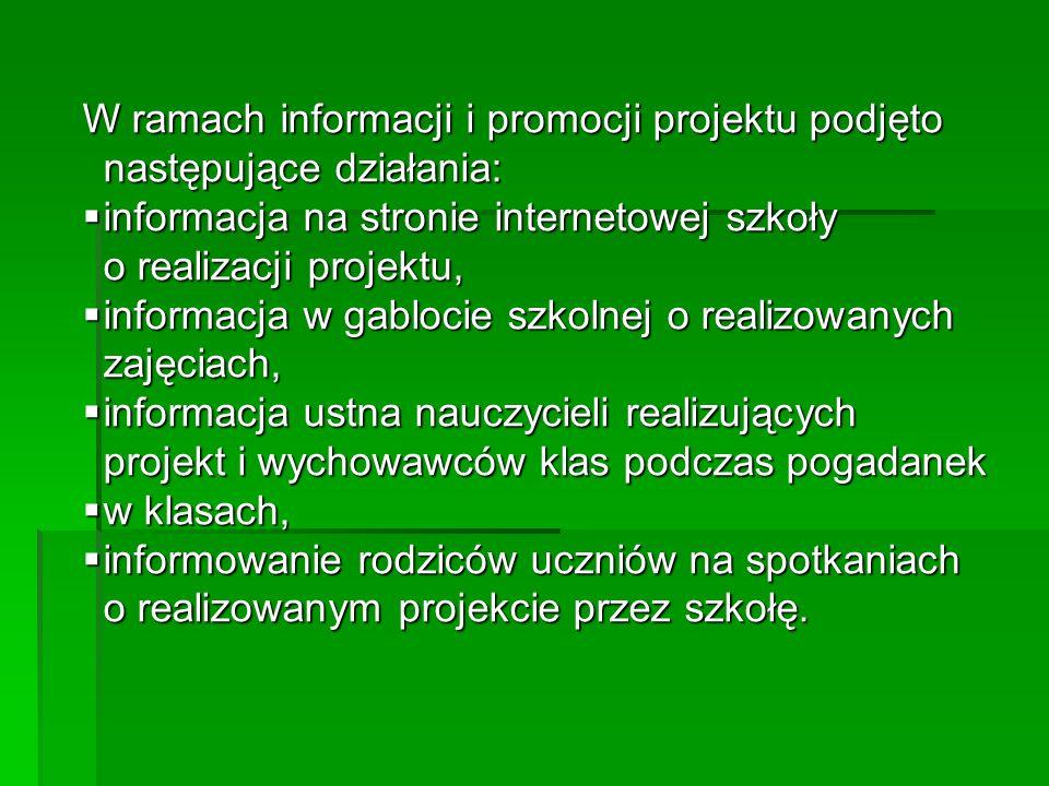 W ramach informacji i promocji projektu podjęto następujące działania: