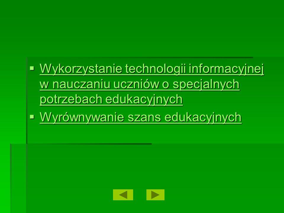 Wykorzystanie technologii informacyjnej w nauczaniu uczniów o specjalnych potrzebach edukacyjnych