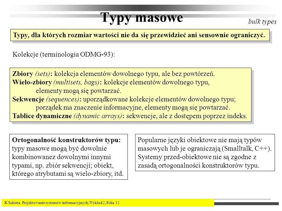 Typy masowe bulk types. Typy, dla których rozmiar wartości nie da się przewidzieć ani sensownie ograniczyć.