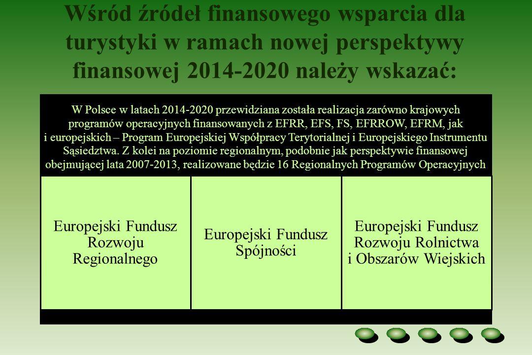 Wśród źródeł finansowego wsparcia dla turystyki w ramach nowej perspektywy finansowej 2014-2020 należy wskazać: