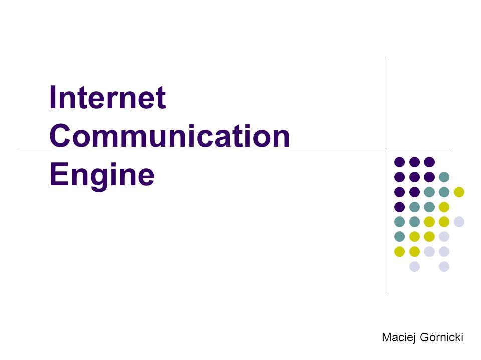 Internet Communication Engine