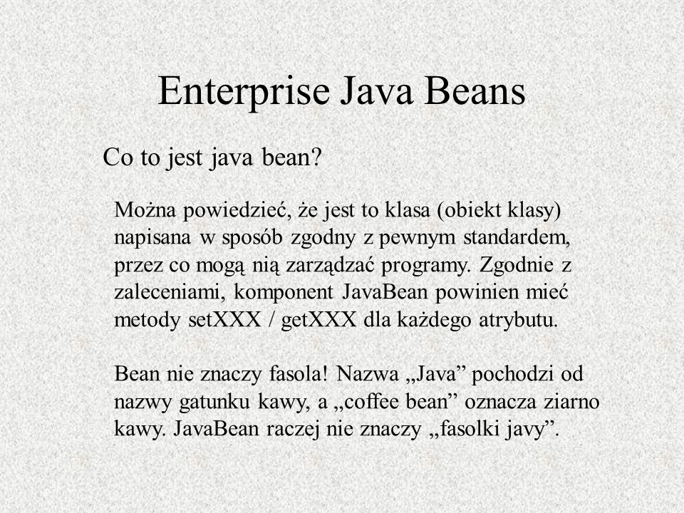 Enterprise Java Beans Co to jest java bean