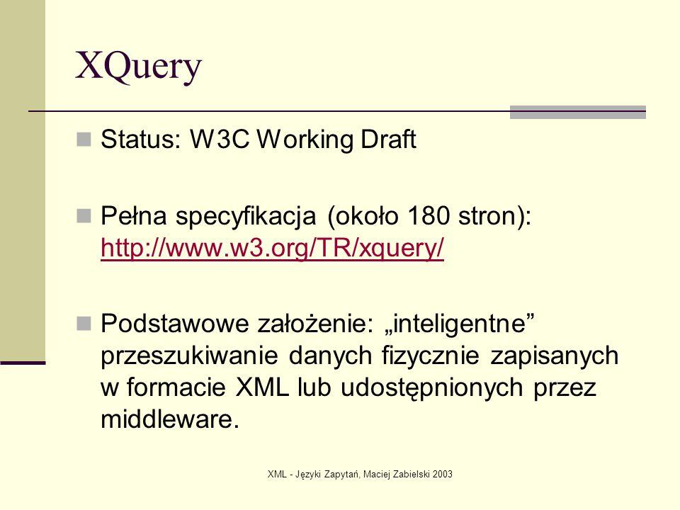 XML - Języki Zapytań, Maciej Zabielski 2003