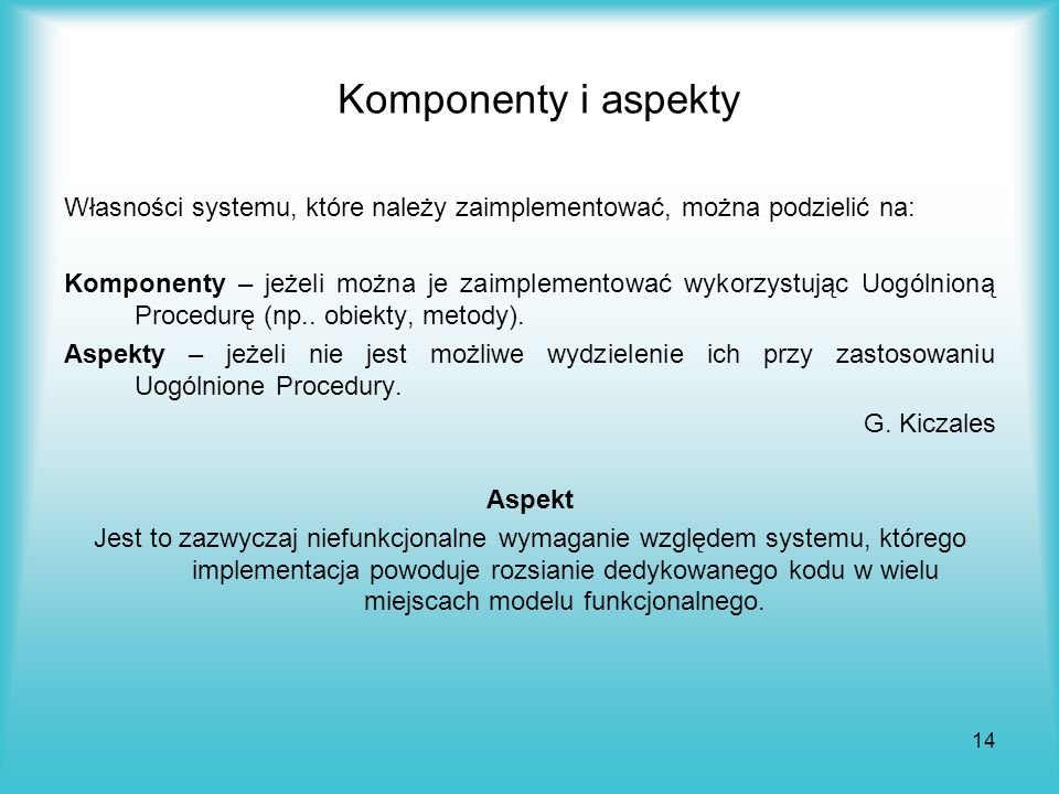 Komponenty i aspekty Własności systemu, które należy zaimplementować, można podzielić na: