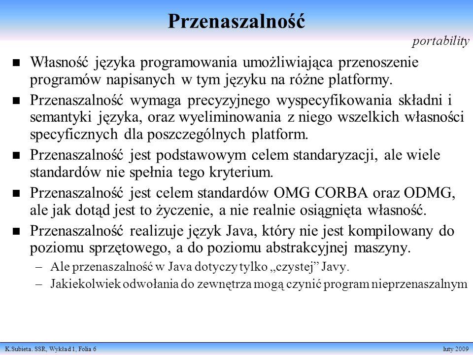 Przenaszalność portability. Własność języka programowania umożliwiająca przenoszenie programów napisanych w tym języku na różne platformy.