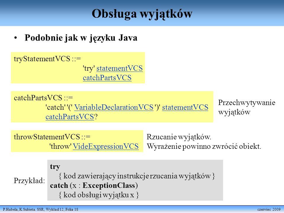 Obsługa wyjątków Podobnie jak w języku Java tryStatementVCS ::=