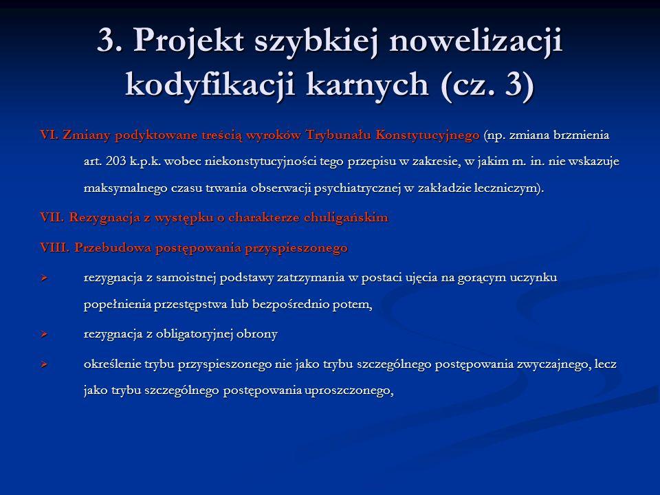 3. Projekt szybkiej nowelizacji kodyfikacji karnych (cz. 3)
