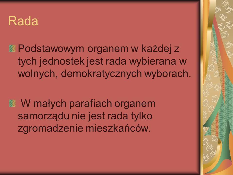 Rada Podstawowym organem w każdej z tych jednostek jest rada wybierana w wolnych, demokratycznych wyborach.