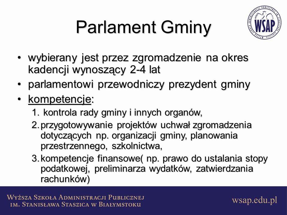 Parlament Gminy wybierany jest przez zgromadzenie na okres kadencji wynoszący 2-4 lat. parlamentowi przewodniczy prezydent gminy.