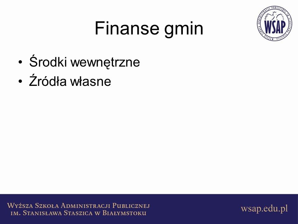 Finanse gmin Środki wewnętrzne Źródła własne