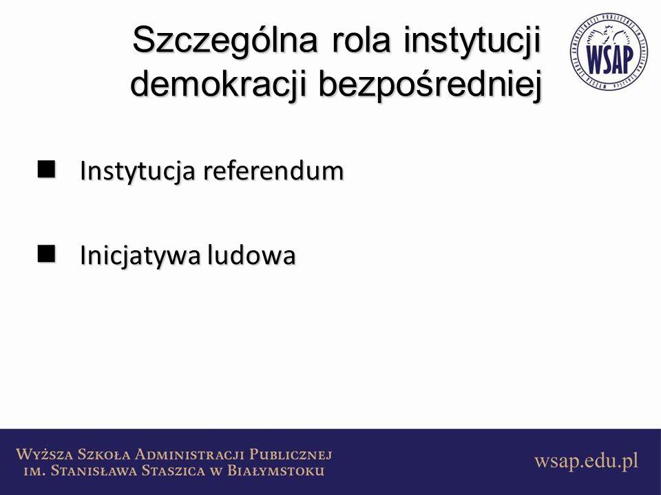 Szczególna rola instytucji demokracji bezpośredniej