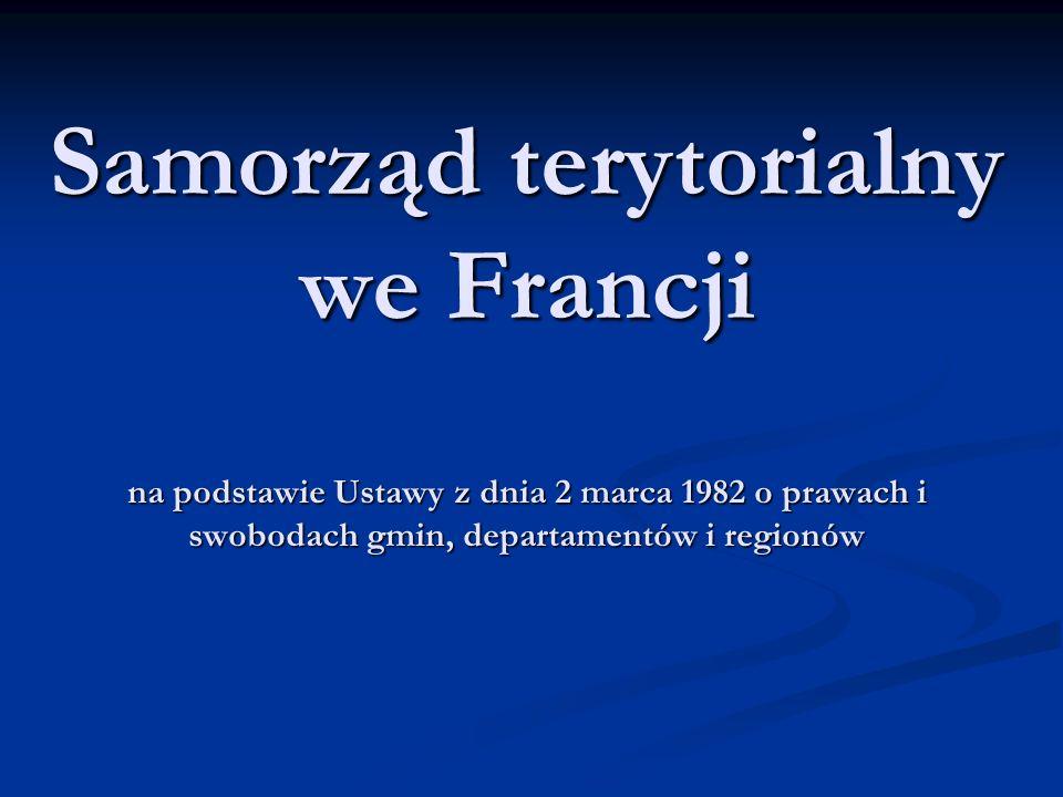 Samorząd terytorialny we Francji na podstawie Ustawy z dnia 2 marca 1982 o prawach i swobodach gmin, departamentów i regionów