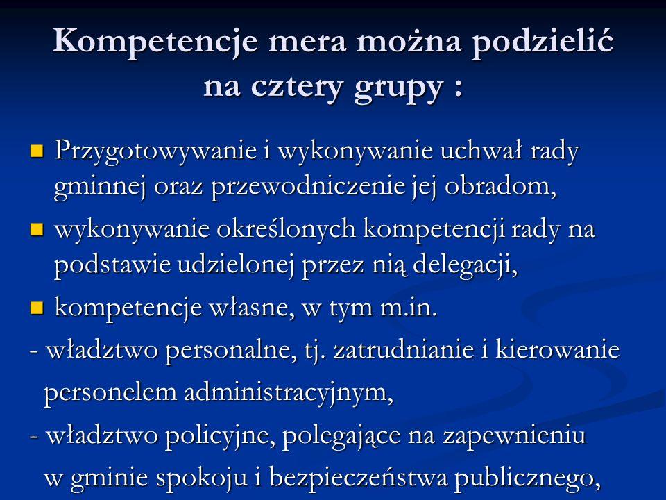Kompetencje mera można podzielić na cztery grupy :