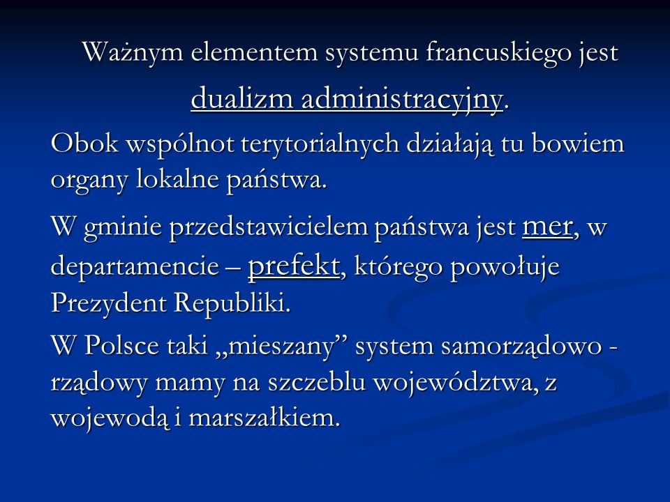 Ważnym elementem systemu francuskiego jest dualizm administracyjny.