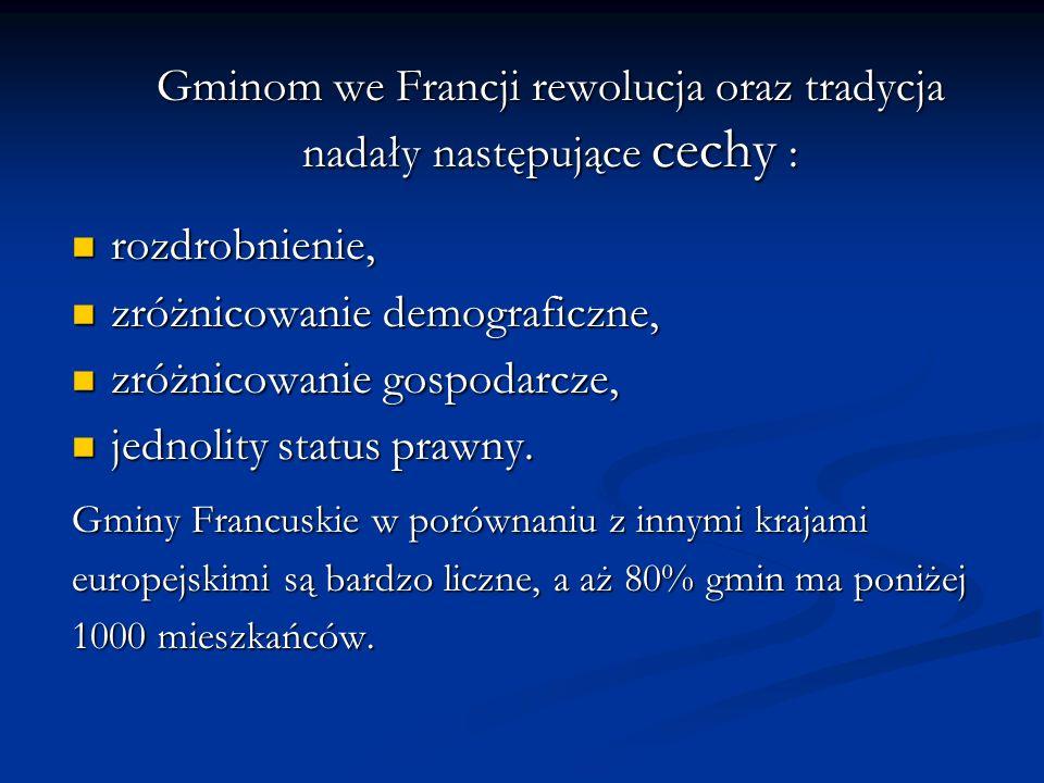 Gminom we Francji rewolucja oraz tradycja nadały następujące cechy :