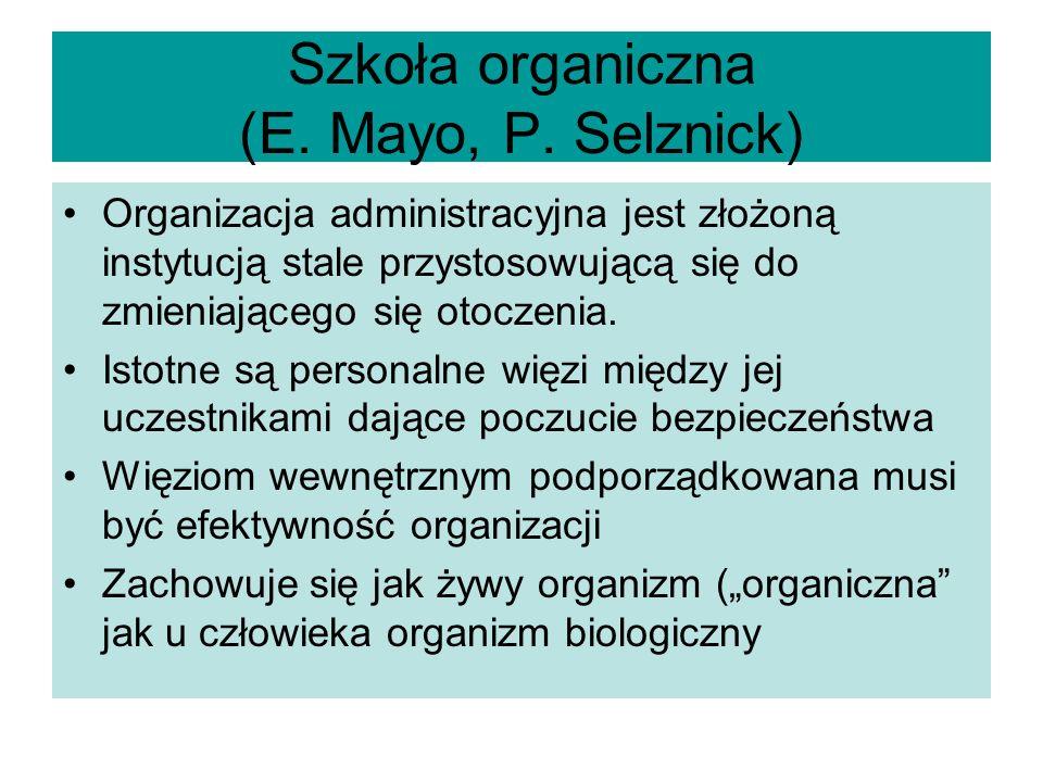 Szkoła organiczna (E. Mayo, P. Selznick)