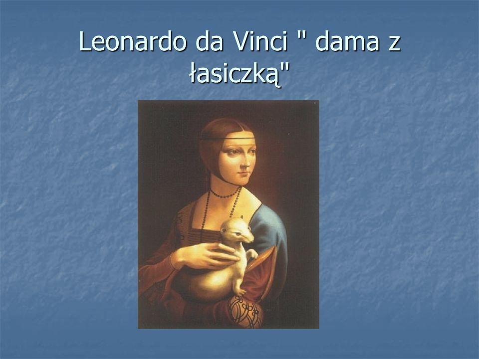 Leonardo da Vinci dama z łasiczką