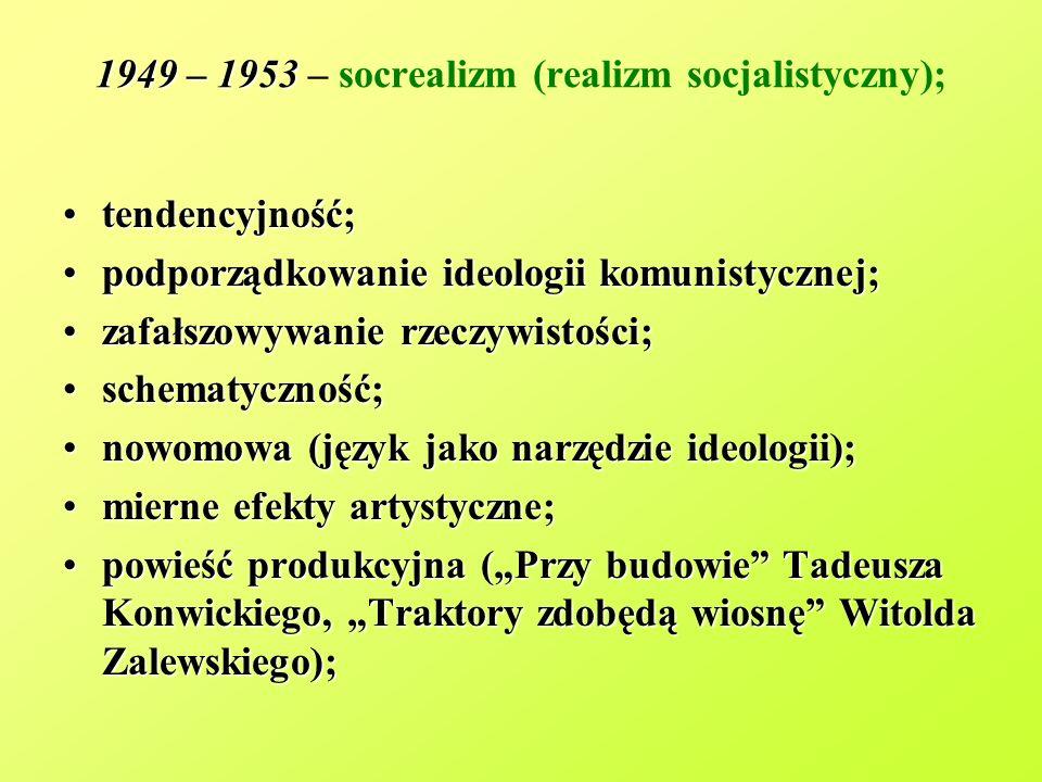 1949 – 1953 – socrealizm (realizm socjalistyczny);