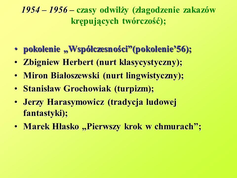 1954 – 1956 – czasy odwilży (złagodzenie zakazów krępujących twórczość);